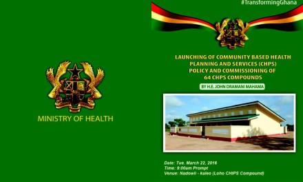 LAUNCHING OF COMMUNITY-BASED HEALTH PLANNING AND SERVICES (CHPS) POLICY AND COMMISSIONING OF 64 CHPS COMPOUNDS